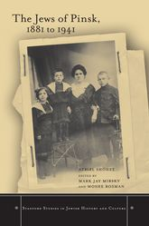 The Jews of Pinsk, 1881 to 1941 - Stanford Scholarship Online
