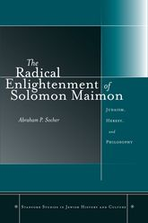 The Radical Enlightenment of Solomon Maimon – Judaism, Heresy, and Philosophy - Stanford Scholarship Online
