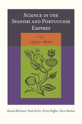 Science in the Spanish and Portuguese Empires, 1500-1800$