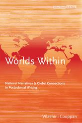 Worlds Within: National Narratives and Global Connections in Postcolonial Writing