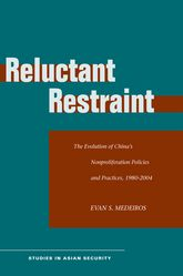 Reluctant Restraint – The Evolution of China's Nonproliferation Policies and Practices, 1980-2004 | Stanford Scholarship Online