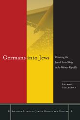 Germans into JewsRemaking the Jewish Social Body in the Weimar Republic$