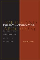 Poetry and Apocalypse: Theological Disclosures of Poetic Language