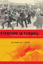 Stanford in Turmoil: Campus Unrest, 1966–1972