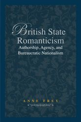 British State RomanticismAuthorship, Agency, and Bureaucratic Nationalism