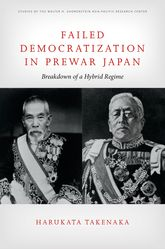 Failed Democratization in Prewar JapanBreakdown of a Hybrid Regime