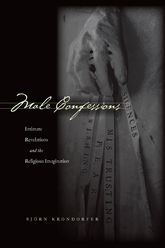 Male Confessions: Intimate Revelations and the Religious Imagination
