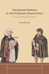 The Jewish Persona in the European ImaginationA Case of Russian Literature$