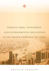 Foreign Firms, Investment, and Environmental Regulation in the People's Republic of China