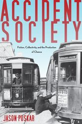 Accident Society – Fiction, Collectivity, and the Production of Chance | Stanford Scholarship Online