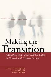 Making the TransitionEducation and Labor Market Entry in Central and Eastern Europe$