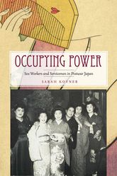 Occupying PowerSex Workers and Servicemen in Postwar Japan$