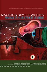 Imagining New LegalitiesPrivacy and Its Possibilities in the 21st Century$