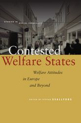 Contested Welfare States: Welfare Attitudes in Europe and Beyond