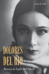 Dolores Del RíoBeauty in Light and Shade