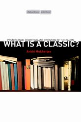 What Is a Classic?Postcolonial Rewriting and Invention of the Canon