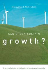Can Green Sustain Growth?From the Religion to the Reality of Sustainable Prosperity$