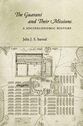The Guaraní and Their MissionsA Socioeconomic History$