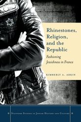 Rhinestones, Religion, and the RepublicFashioning Jewishness in France$
