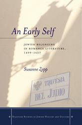 An Early SelfJewish Belonging in Romance Literature, 1499-1627