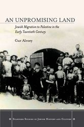 An Unpromising LandJewish Migration to Palestine in the Early Twentieth Century$