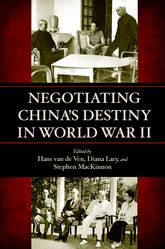 Negotiating China's Destiny in World War II$