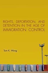 Rights, Deportation, and Detention in the Age of Immigration Control$