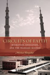 Circuits of FaithMigration, Education, and the Wahhabi Mission