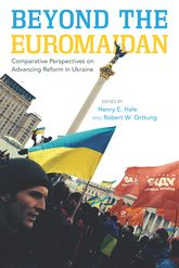 Beyond the Euromaidan – Comparative Perspectives on Advancing Reform in Ukraine - Stanford Scholarship Online