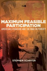 Maximum Feasible ParticipationAmerican Literature and the War on Poverty
