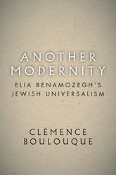 Another Modernity – Elia Benamozegh's Jewish Universalism - Stanford Scholarship Online